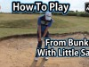 How to play bunkers with litle sand