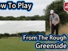 How to play from the rough greenside