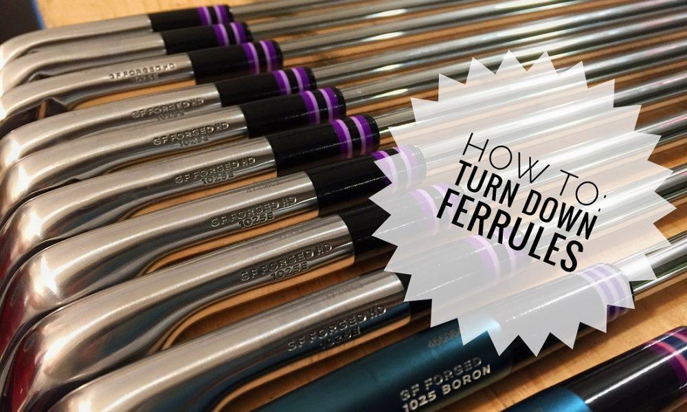 e1fd9d68d27 WATCH  How to Turn Down a Ferrule – GolfWRX